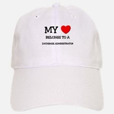 My Heart Belongs To A DATABASE ADMINISTRATOR Baseball Baseball Cap