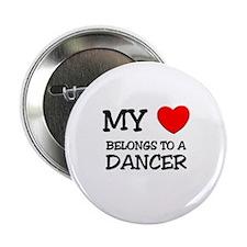 """My Heart Belongs To A DANCER 2.25"""" Button"""