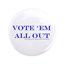 "3.5"" Vote 'Em All Out Button (100 pack)"