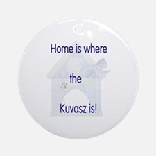 Home is where the Kuvasz is Ornament (Round)