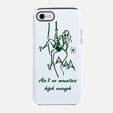 vert aint no mountain gr.png iPhone 7 Tough Case