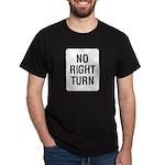 No Right Turn Sign Black T-Shirt