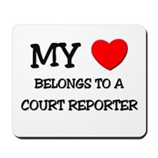 My Heart Belongs To A COURT REPORTER Mousepad