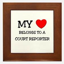 My Heart Belongs To A COURT REPORTER Framed Tile