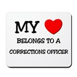 My Heart Belongs To A CORRECTIONS OFFICER Mousepad