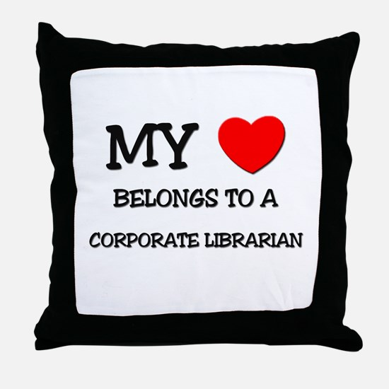 My Heart Belongs To A CORPORATE LIBRARIAN Throw Pi