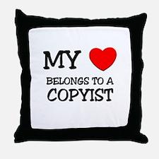 My Heart Belongs To A COPYIST Throw Pillow