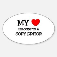 My Heart Belongs To A COPY EDITOR Oval Decal