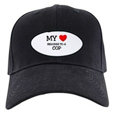 My Heart Belongs To A COP Baseball Hat