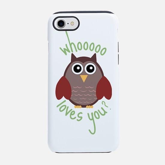 Who Loves You iPhone 7 Tough Case