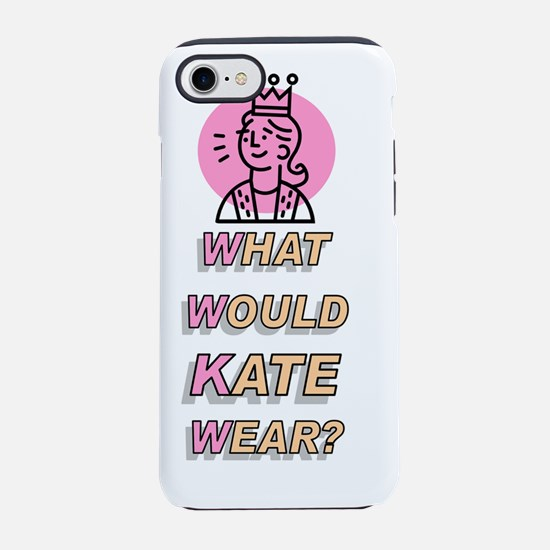 What Would Kate Wear? iPhone 7 Tough Case