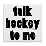 Talk Hockey phat Tile Coaster