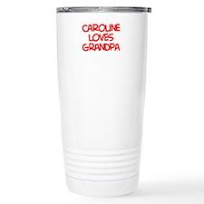 Caroline Loves Grandpa Travel Mug