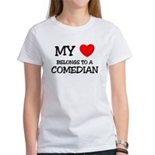 My Heart Belongs To A COMEDIAN Tee
