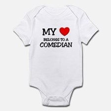 My Heart Belongs To A COMEDIAN Infant Bodysuit