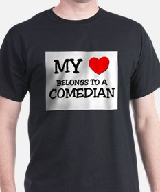 My Heart Belongs To A COMEDIAN T-Shirt