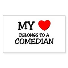 My Heart Belongs To A COMEDIAN Rectangle Decal