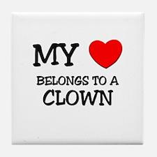 My Heart Belongs To A CLOWN Tile Coaster