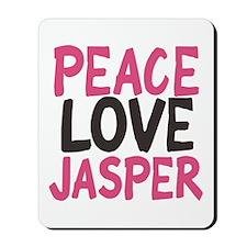 Peace, Love, Jasper Mousepad