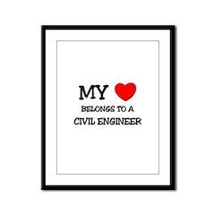 My Heart Belongs To A CIVIL ENGINEER Framed Panel
