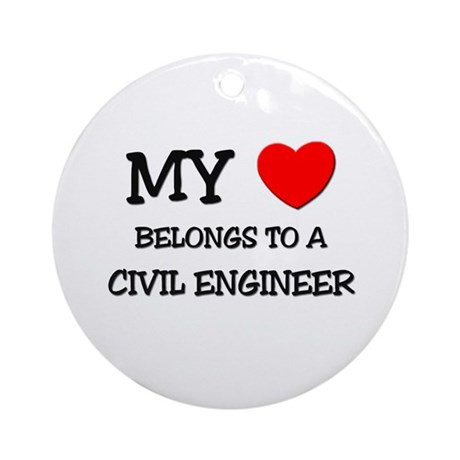 My Heart Belongs To A CIVIL ENGINEER Ornament (Rou