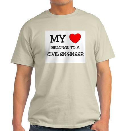 My Heart Belongs To A CIVIL ENGINEER Light T-Shirt