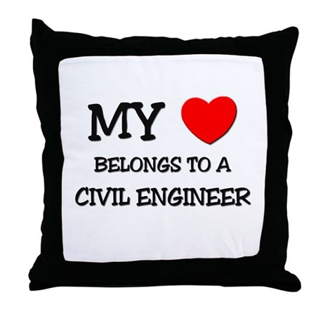 My Heart Belongs To A CIVIL ENGINEER Throw Pillow