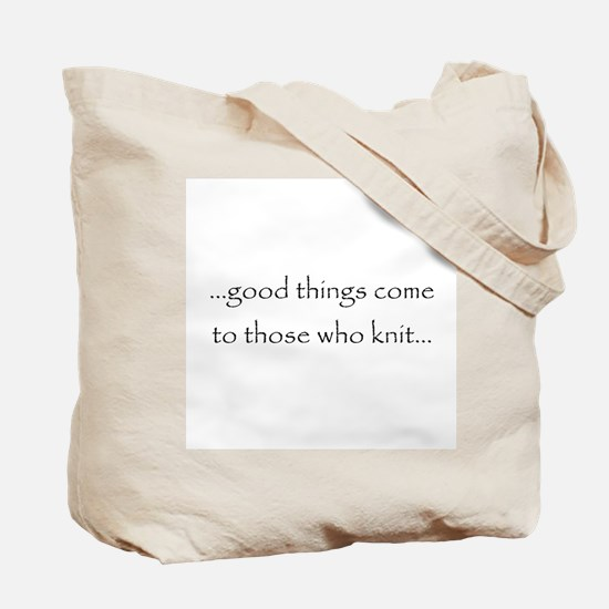Tote Bag - Good things come to those who knit