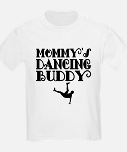 Mommys Dancing Buddy T-Shirt