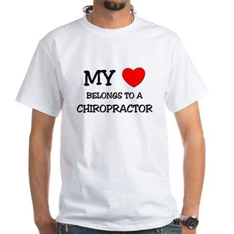 My Heart Belongs To A CHIROPRACTOR White T-Shirt
