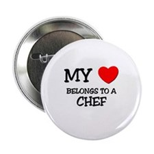"My Heart Belongs To A CHEF 2.25"" Button"