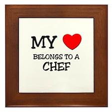 My Heart Belongs To A CHEF Framed Tile