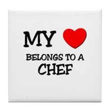 My Heart Belongs To A CHEF Tile Coaster