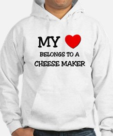 My Heart Belongs To A CHEESE MAKER Hoodie