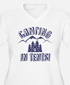 CAMPING IS IN TENTS Plus Size T-Shirt