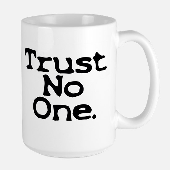 trust no one upper case Mugs