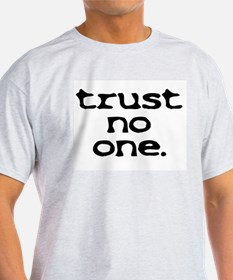 trust no one lower case T-Shirt