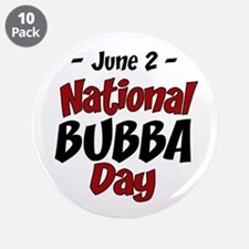 """National Bubba Day 3.5"""" Button (10 pack)"""