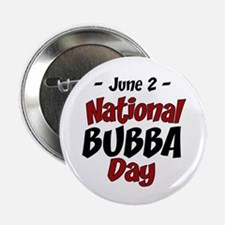 """National Bubba Day 2.25"""" Button"""