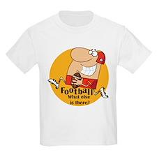 Football What Else T-Shirt
