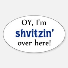 Shvitzin over here Oval Decal