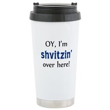Shvitzin over here Travel Mug