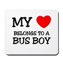 My Heart Belongs To A BUS BOY Mousepad