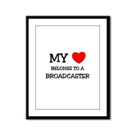 My Heart Belongs To A BROADCASTER Framed Panel Pri