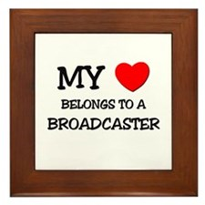 My Heart Belongs To A BROADCASTER Framed Tile