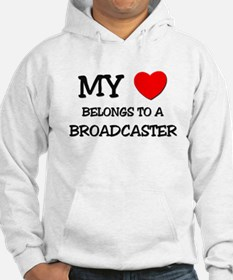 My Heart Belongs To A BROADCASTER Hoodie