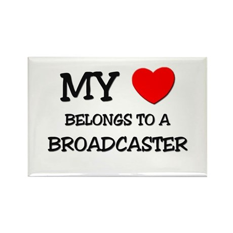 My Heart Belongs To A BROADCASTER Rectangle Magnet