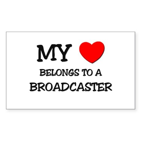 My Heart Belongs To A BROADCASTER Sticker (Rectang