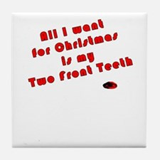 Two Front Teeth Tile Coaster