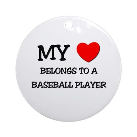 My Heart Belongs To A BASEBALL PLAYER Ornament (Ro
